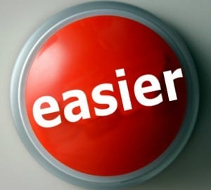 The easier button. Why take the hard road?