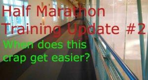 Half Marathon Training Update #2: Forrest Gumption