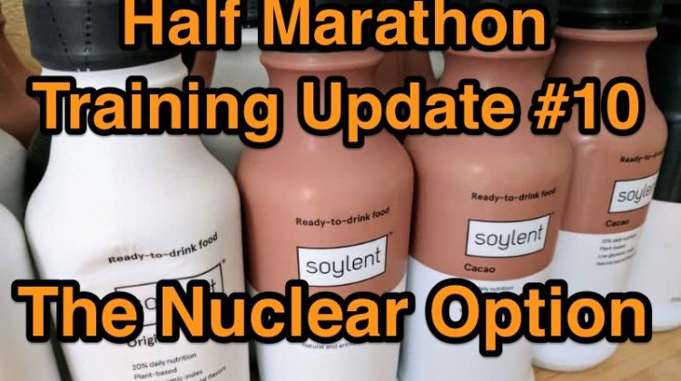 Half Marathon Training Update #10: The Nuclear Option.